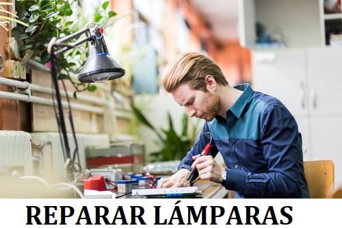 REPARAR LÁMPARAS